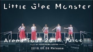 Little Glee Monster Arena Tour 2018 - juice !!!!! - at YOKOHAMA ARE...