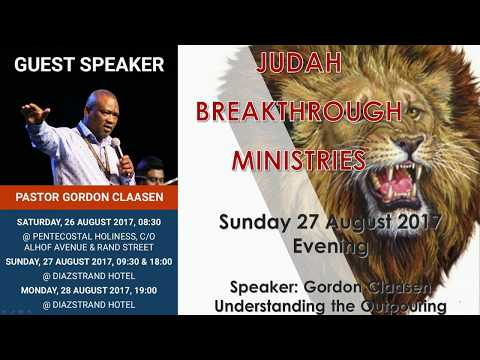 Pastor Gordon Claasen, Understanding the Outpouring, Sunday 27 August 2017