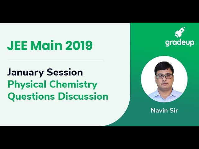JEE Main 2019 : January Session Physical Chemistry Question Discussion
