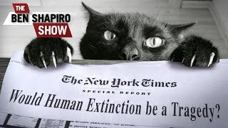 Time To Die, Humans! | The Ben Shapiro Show Ep. 682 thumbnail