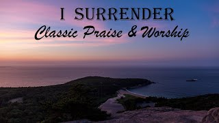 I SURRENDER ALL - Great Timeless HYMNS OF FAITH - Praise & Worship Playlist by LIfebreakthrough screenshot 5