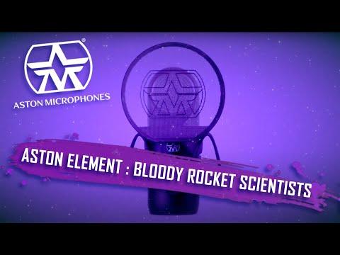 Aston Element – Bloody Rocket Scientists
