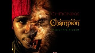 Chronixx - Champion | Passionate Riddim | May 2013
