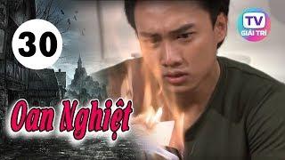 Oan Nghiệt - Tập 30 (Tập Cuối) | Giải Trí TV Phim Việt Nam 2019