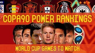8 Can't Miss Games - World Cup 2018 Preview | COPA90 Power Rankings