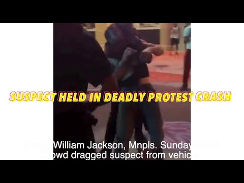Suspect Held In Deadly, Minneapolis Protest Crash On Sunday