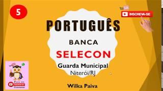 Questões de Português da banca SELECON Guarda Municipal de Niterói #5