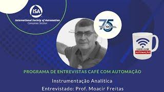 ISACampinas - Café com Automação - Instrumentação Analítica - Prof. Moacir Freitas