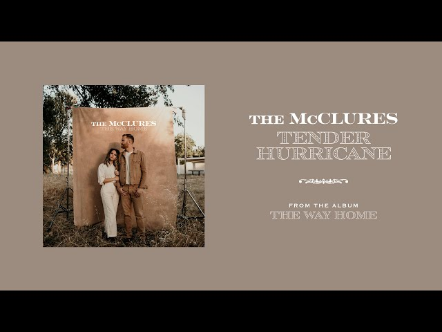 Tender Hurricane (Official Audio) - The McClures | The Way Home