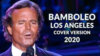 Bamboleo Los Angeles (Julio Iglesias) -  instrumental cover version + letras