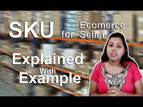 What SKU means in eCommerce? Idea to Create Unique SKU-Stock Keeping Unit for Inventory in hindi