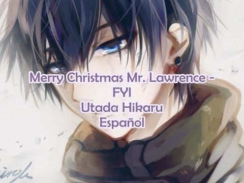 Merry Christmas Mr Lawrence - FYI - Utada Sub Español