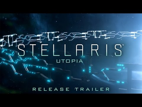 Stellaris: Utopia - Release Trailer
