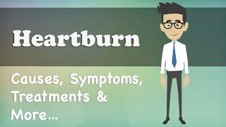 Heartburn   Causes, Symptoms, Treatments & More…