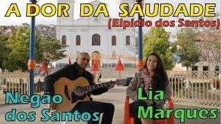 A DOR DA SAUDADE - Negão dos Santos e Lia Marques