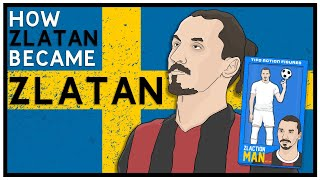 How Zlatan became Zlatan