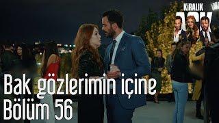 Kiralık Aşk 56. Bölüm - Bak Gözlerimin İçine