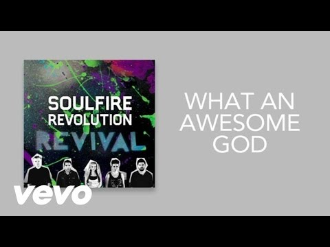 Soulfire Revolution - What An Awesome God (Lyric Video)