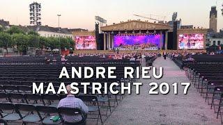 ANDRE RIEU - MAASTRICHT VRIJTHOF 2017 - Répétition Générale