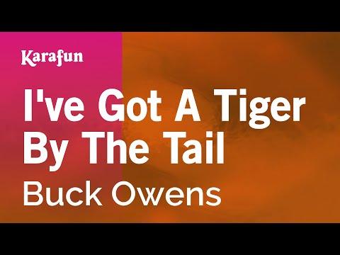 Karaoke I've Got A Tiger By The Tail - Buck Owens *