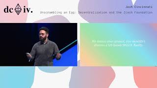 Unscrambling an Egg: Decentralization and the Zcash Foundation by Josh Cincinnati (Devcon4)