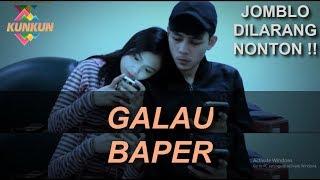 "KUNKUN - Galau Baper ""Episode 2""JOMBLO DILARANG NONTON !!!"