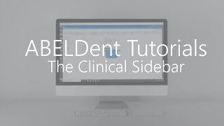 ABELDent Tutorials - A Guide to using ABELDent's Clinical Sidebar