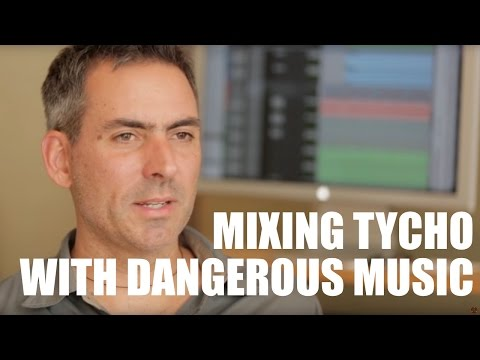Sound Engineer 'Count' on Mixing New Tycho Record | Dangerous Music