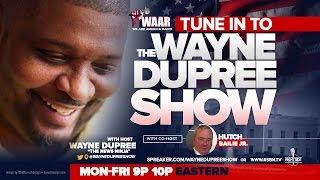 LIVE: THE WAYNE DUPREE PROGRAM 1/13/2017