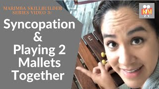 SKILLBUILDER SERIES, VIDEO 3:  Playing 2 mallets together and syncopation