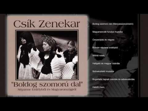 Csík Zenekar - Boldog szomorú dal (teljes album)