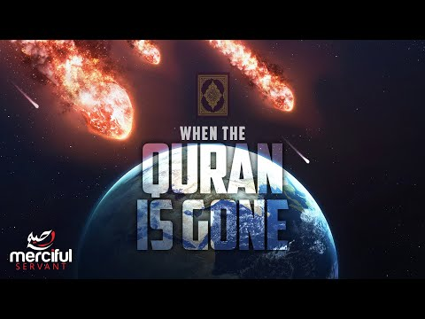 WHEN THE QURAN IS GONE FROM EARTH