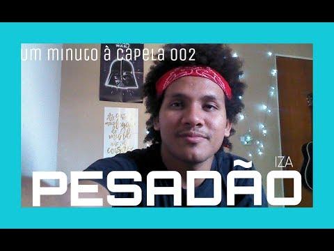 Pesadão - Iza | Um minuto à Capela
