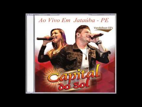 Capital do Sol – Ao Vivo Em – Jataúba – PE 21.01.2017