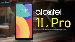 Alcatel 1L Pro Price, Official Look, Design, Specifications, Camera, Features, and Sale Details