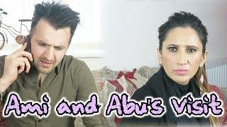 Ami & Abu's Visit   OZZY RAJA