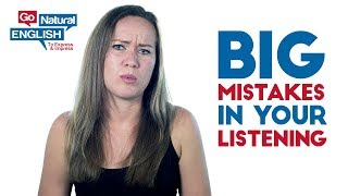 One of Go Natural English with Gabby Wallace's most viewed videos: 3 Big Mistakes in Your English Listening