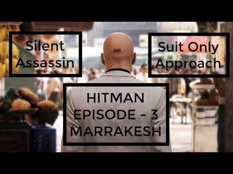 HITMAN - Marrakesh Suit Only Silent Assassin - A Gilded Cage Musical Gameplay Walkthrough Video