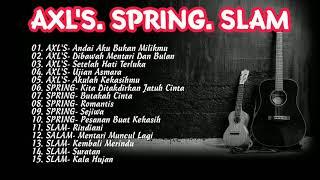 Download AXL'S |  SPRING |  SLAM | Koleksi Lagu Jiwang Terbaik Malaysia Dulu Dulu