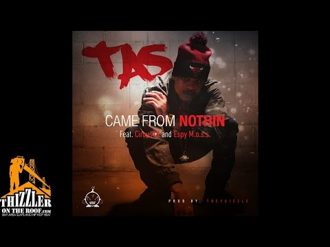 TAS ft. Circus TK, Espy M.O.S.S. - Came From Nothin [Prod. Trey Sizzle] [Thizzler.com]