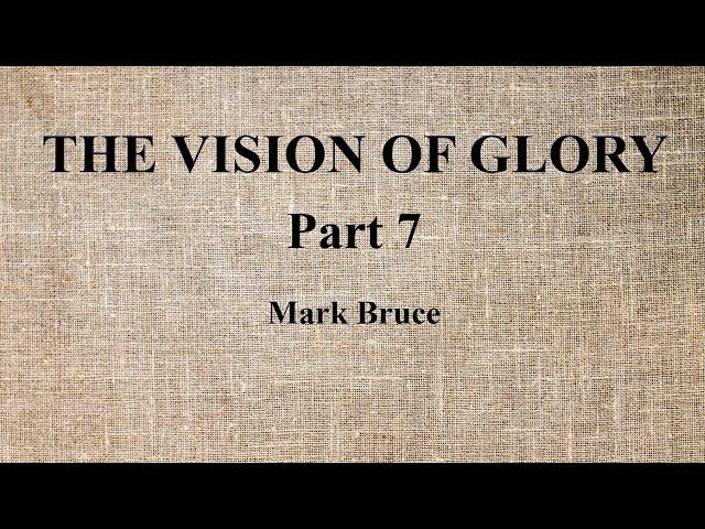 07. Mark Bruce - The Vision of Glory/Die Vision der Herrlichkeit - Part 7