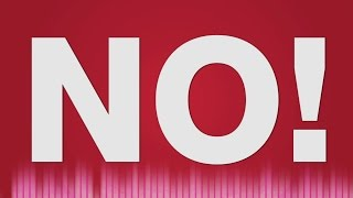 No SOUND EFFECT - Male Voice saying No SOUNDS