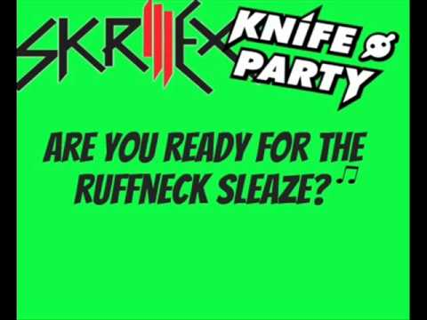 Knife Party & Skrillex - Are you ready for the ruffneck sleaze?