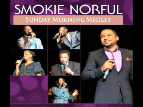 Pastor Smokie Norful Sunday Morning Medley