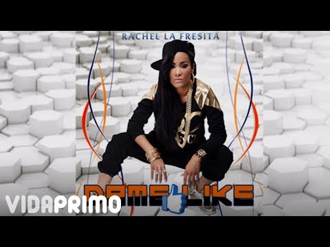 Rachel La Fresita - Dame Like (Prod. By Dj Plano)