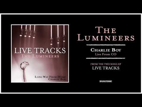 The Lumineers - Charlie Boy (LIVE from CO)