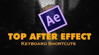 Top After Effects Keyboard Shortcuts