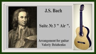 № 11    Air on a G String, BWV 1068 (classical guitar).J.S. Bach.Arie für Gitarre.И.С.Бах. Ария из сюиты №3