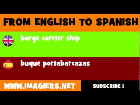 FROM ENGLISH TO SPANISH = barge carrier ship
