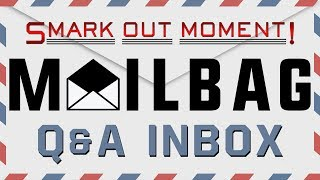 Smark Out Moment Mailbag Q&A January 2018 Inbox (Smack Talk 322)